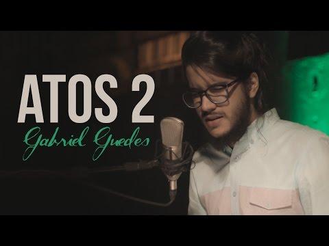 Atos 2 \\ Gabriel Guedes