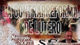 Marcando el Norte: La Contrarreforma de Lutero
