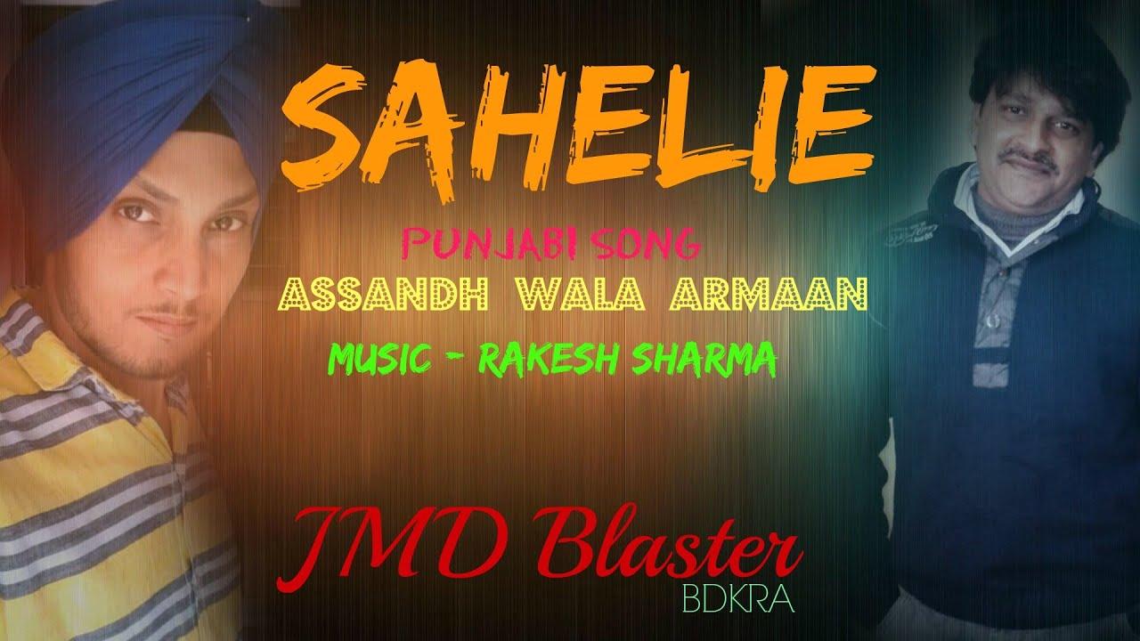 Sahelie - Assandh Wala Armaan & Rakesh Sharma