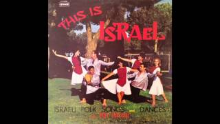 Debka Hilel -This is Israel - Israeli folk songs and dances