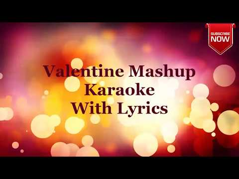 Valentine Mashup Karaoke With Lyrics I Love Karaoke Mashup I Bollywood Karaoke Mashup