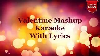 Valentine Mashup Karaoke With Lyrics I Love Karaoke Mashup I Bollywood Karaoke Mashup