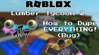 [Roblox] Lumber Tycoon 2: Wie man alles DUPE (SOLO Edition) (Duplicate EVERYTHING)(DUPE BUG)