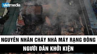 Hà Nội công bố nguyên nhân cháy nhà máy rạng đông - Người dân lên kế hoạch khởi kiện
