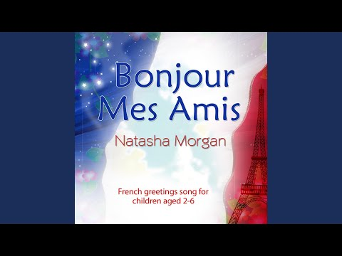 Bonjour Mes Amis (French Greetings Song for Children)
