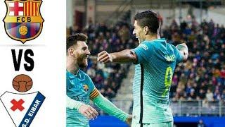 Eibar vs Barcelona 0-2 - All Goals   Highlights Football 720p HD 17-02-2018