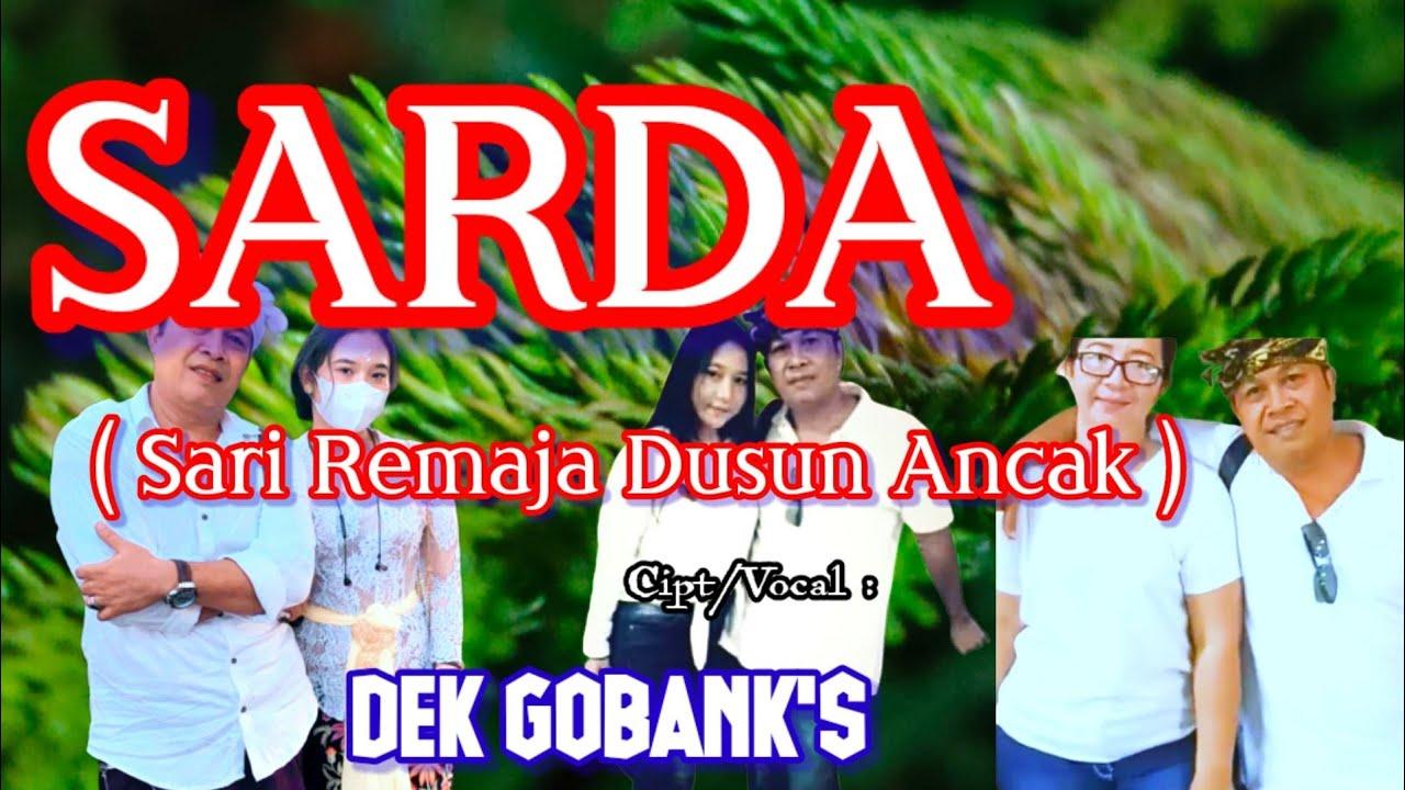 DOWNLOAD Dek Gobank's – SARDA ( Sari Remaja Dusun Ancak ) – ( Official Music Audio ) Mp3 song