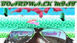 Malibu mode7 - Boardwalk Mist - music video