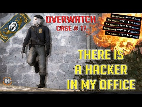 THERE IS HACKER IN MY OFFICE - CS GO Overwatch Case # 17
