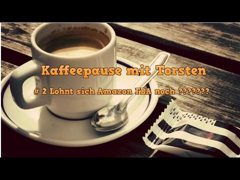 Kaffepause 2 mit Torsten Lohnt sich Amazon FBA noch????