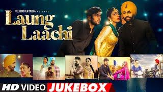 Laung Laachi | Video Jukebox  | Ammy Virk, Neeru Bajwa, Amberdeep | Punjabi Movie Songs
