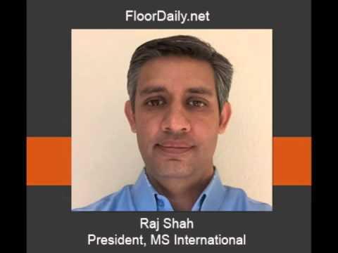 FloorDaily.net: Raj Shah Discusses MS International