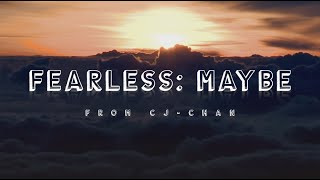Fearless: Maybe - Motivational Video