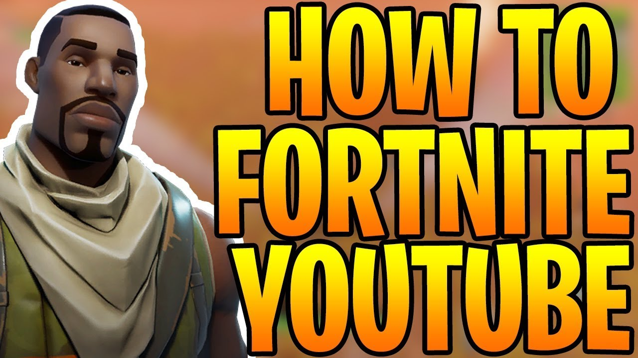How To Become A Fortnite Youtuber How To Fortnite Youtube Forums