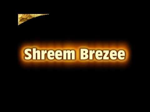Shreem Brezee