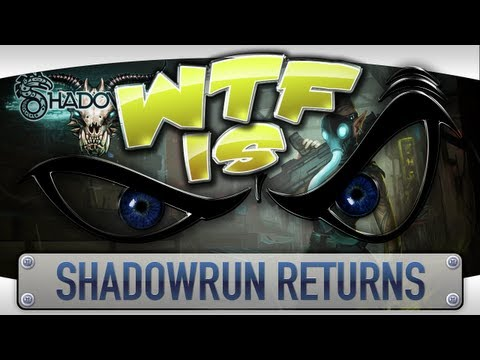 ► WTF Is... - Shadowrun Returns ?