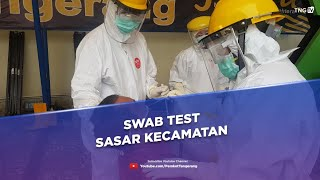 Swab Test Sasar Kecamatan [TangerangTV]