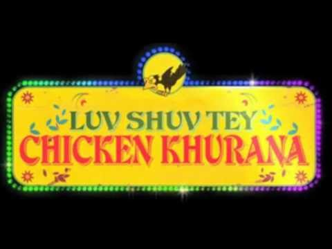 Luv Shuv Tey Chicken Khurana. Title Song, Full Song NO VIDEO Harshdeep Kaur Feat. Shahid Mallya