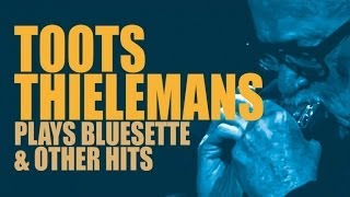 Toots Thielemans - Toots Thielemans Plays Bluesette & Other Hits