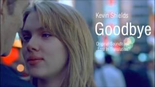 Kevin Shields - Goodbye