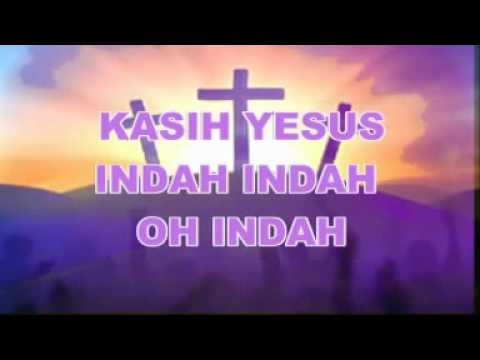 KARAOKE   KASIH YESUS INDAH OH INDAH