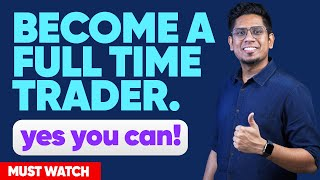 How to Become a Fขll Time Trader?! The Only Steps You Need to Follow | Eye Opener Video for Traders