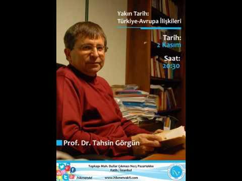 Yakın tarih Türkiye-Avrupa ilişkileri - Prof. Dr. Tahsin Görgün