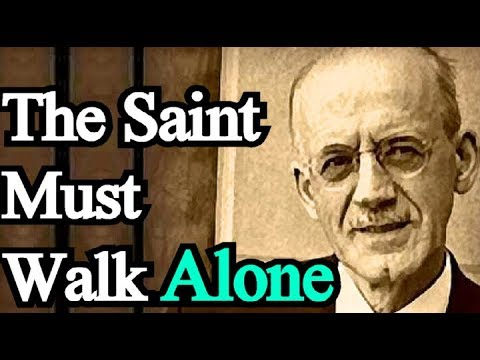 The Saint Must Walk Alone - A. W. Tozer / Classic Christian Audio Books