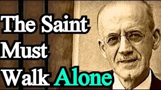 The Saint Must Walk Alone - A. W. Tozer Classic Christian Audio Books