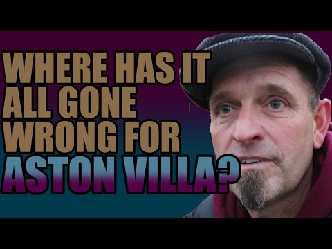 Aston Villa Fans On Where It All Went Wrong