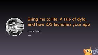 Bring me to life; A tale of dyld, and how iOS launches your app - iOS Conf SG 2020