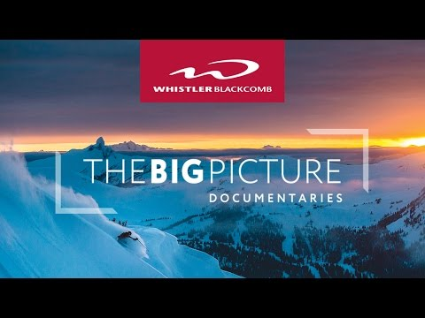 The Big Picture Documentaries: What's The Future Of Ski Resorts? - presented by Whistler Blackcomb