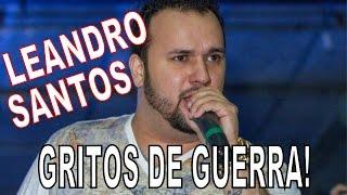 Baixar TODOS OS GRITOS DE GUERRA DE LEANDRO SANTOS