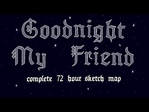 Goodnight My Friend COMPLETE OC Sketch MAP