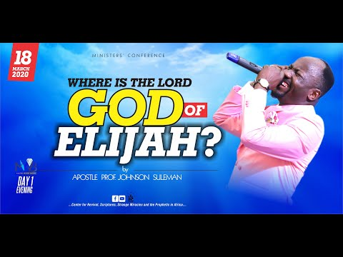 WHERE IS THE LORD GOD OF ELIJAH BY APOSTLE JOHNSON SULEMAN (MWB 2020 March Edition)