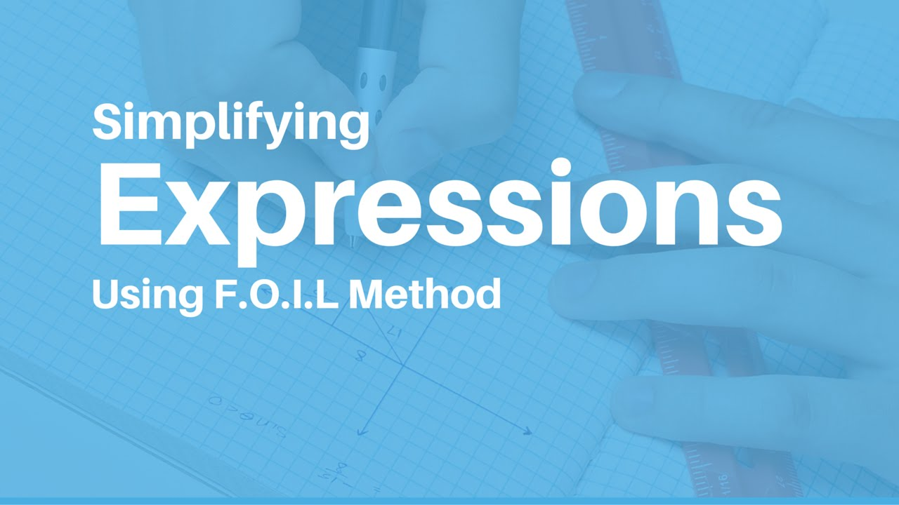 Simplifying Expressions Using the F. O. I. L. Method - YouTube
