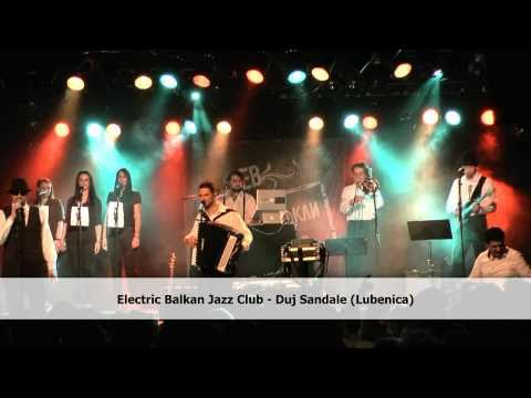 Electric Balkan Jazz Club - Duj Sandale (Lubenica)