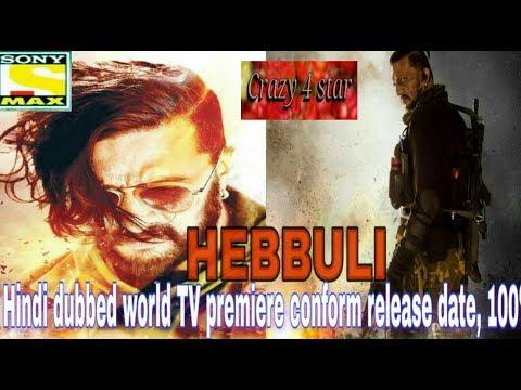 Hebbuli Hindi dubbed world TV premiere conform release date, 100