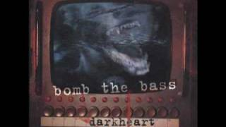 BOMB THE BASS - DARKHEART (SABRES OF PARADISE MAIN MIX) (1994)