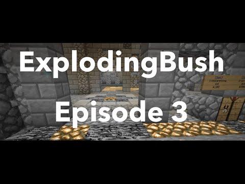 Minecraft | ExplodingBush [3]