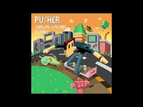 Pusher - Clear fta (Shawn Wasabi Remix)
