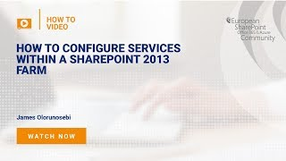How to Configure Services within a SharePoint 2013 Farm