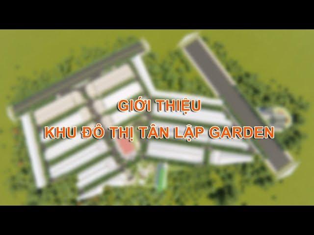 Giới thiệu dự án Tân Lập Garden (Bình Dương)