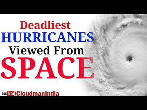 Top 5 Deadliest Hurricane Viewed From Space,Hurricane Seen From Space Station