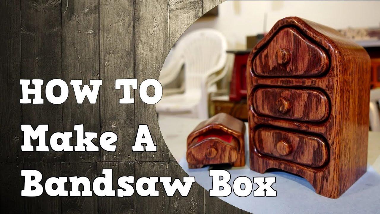 Making a Bandsaw Box Jewelry Box YouTube