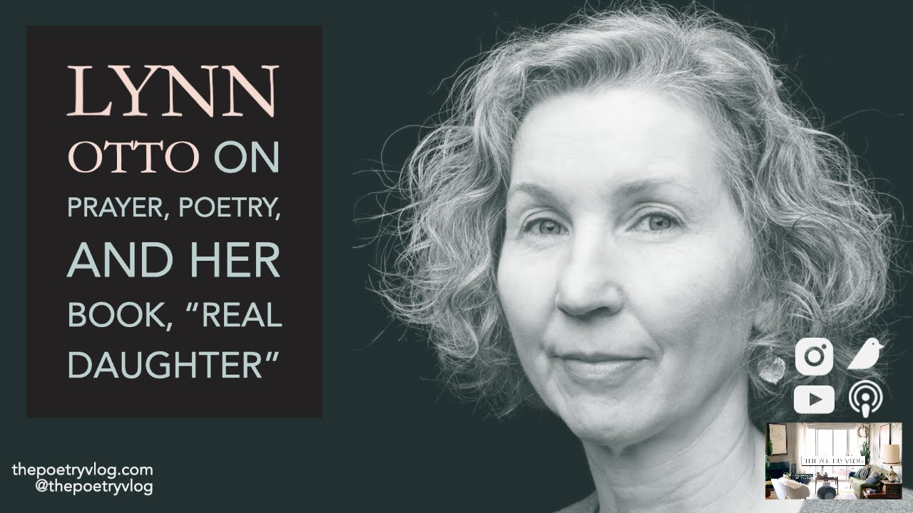 "Lynn Otto on Prayer, Poetry, and her Book, ""Real Daughter""! #feminism #poetry"