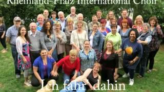 Ich fahr dahin - Rheinland-Pfalz International Choir