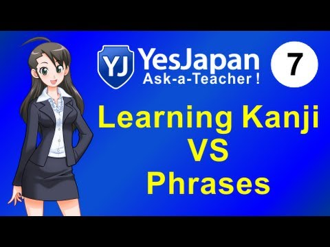 Japanese Lesson 7 - Kanji VS Phrases