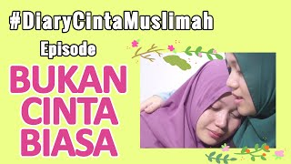 Video #DiaryCintaMuslimah FULL MOVIE - Bukan Cinta Biasa download MP3, 3GP, MP4, WEBM, AVI, FLV Juli 2018