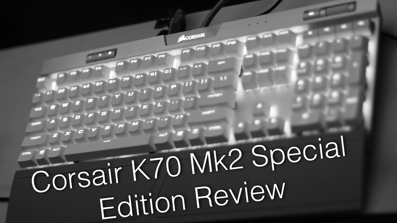Corsair K70 Mk2 Special Edition Keyboard Review